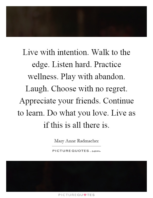 Live With Intention Walk To The Edge Listen Hard Practice