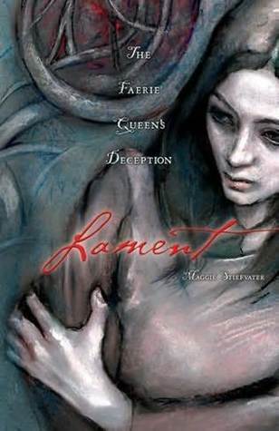 Lament: The Faerie Queen's Deception (Books of Faerie, #1)