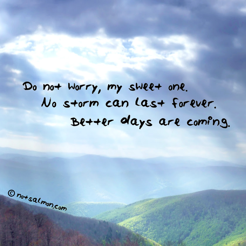 Quotes About Better Days Ahead 53 Quotes