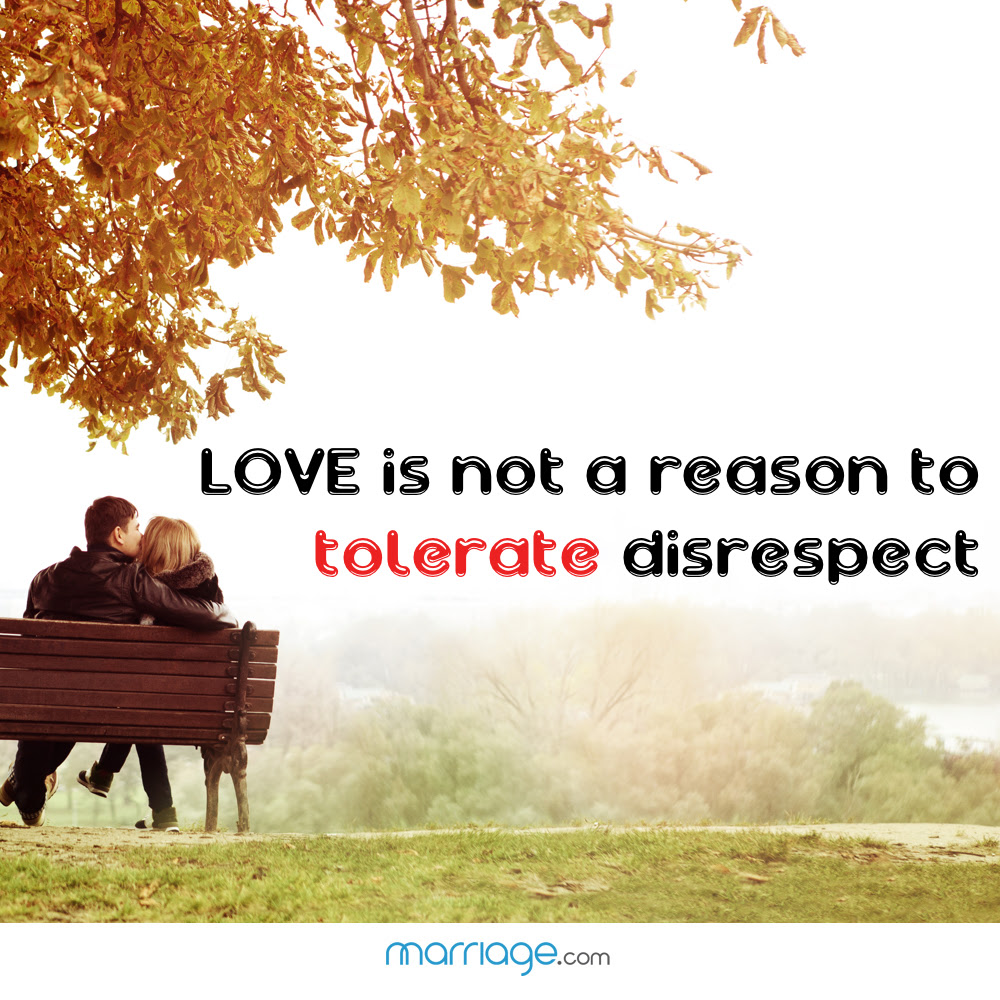Love Is Not A Reason To Tolerate Disrespect Marriage Quotes