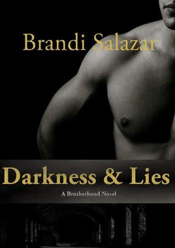Darkness & Lies: A Brotherhood Novel (#1) by Brandi Salazar