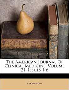 The American Journal Of Clinical Medicine, Volume 21 ...