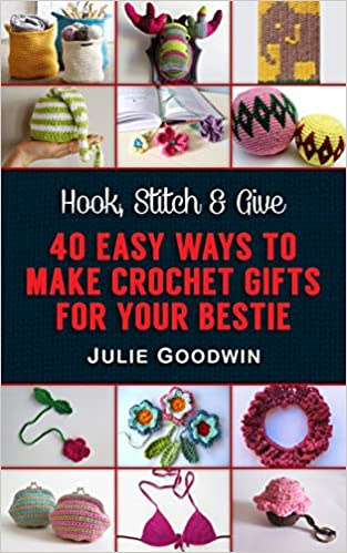 One Day Crochet: 40+ Crochet Gifts for Your Besties (days, crochet, patterns, beginners, books)