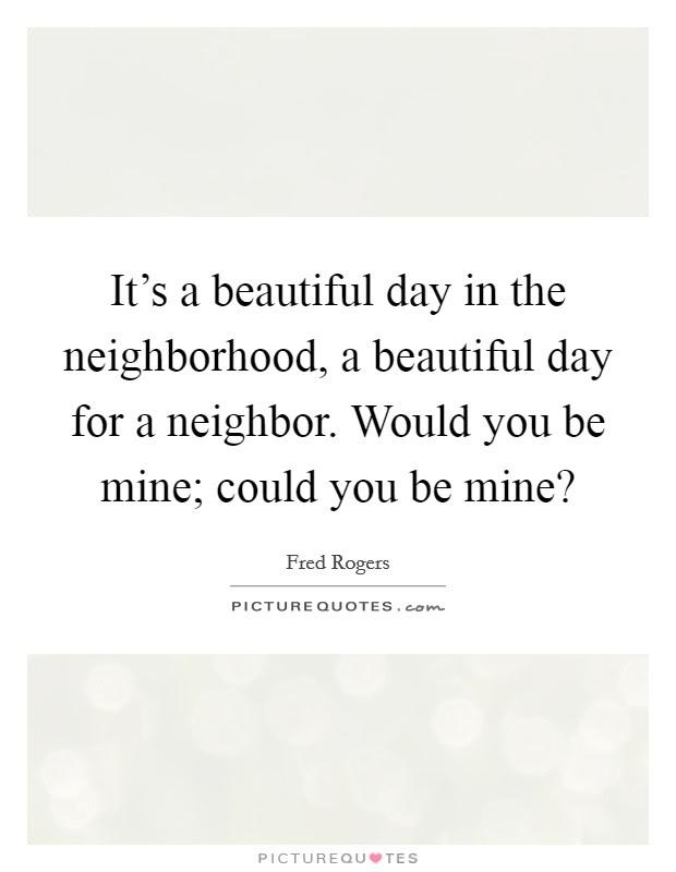 Neighborhood Quotes Sayings Neighborhood Picture Quotes Page 9