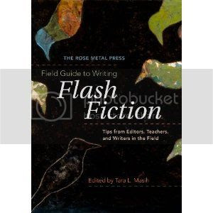 'The Rose Metal Press Field Guide to Writing Flash Fiction