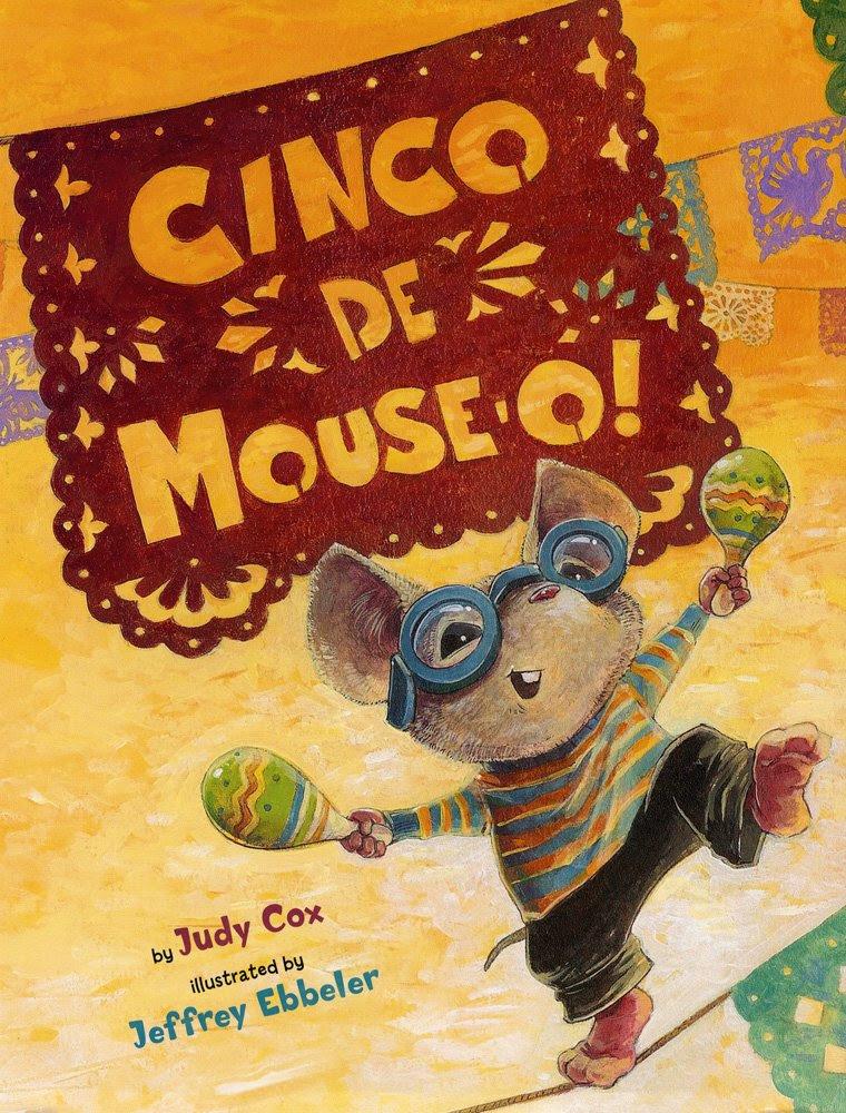 Cinco de Mouse-O! (Mouse (Holiday House)): Judy Cox, Jeffrey ...