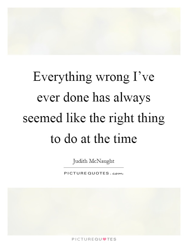 The Right Thing Quotes Sayings The Right Thing Picture Quotes