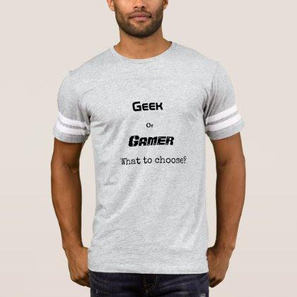 Game or Geek? T-shirt