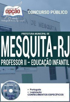 Apostila Concurso Prefeitura de Mesquita 2016, professor Educação Infantil da secretaria de Educação de Mesquita/RJ