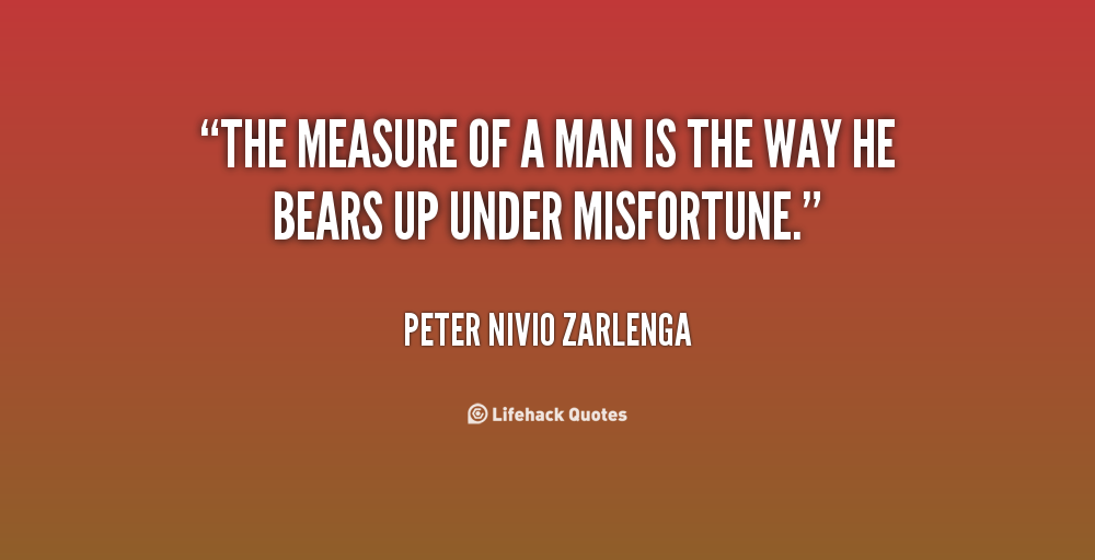 Quotes About Measure Of A Man 166 Quotes