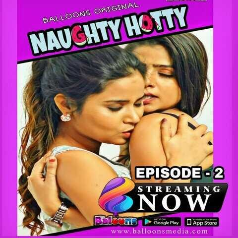 Naughty Hotty (2020) - Ballons App WEB Series Season 1 (EP 2 Added)