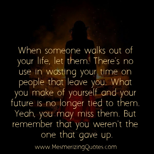 When Someone Walks Out Of Your Life Mesmerizing Quotes