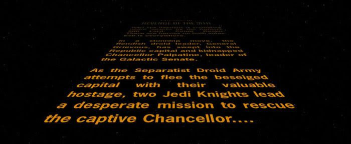 Revenge of the Sith opening text crawl.