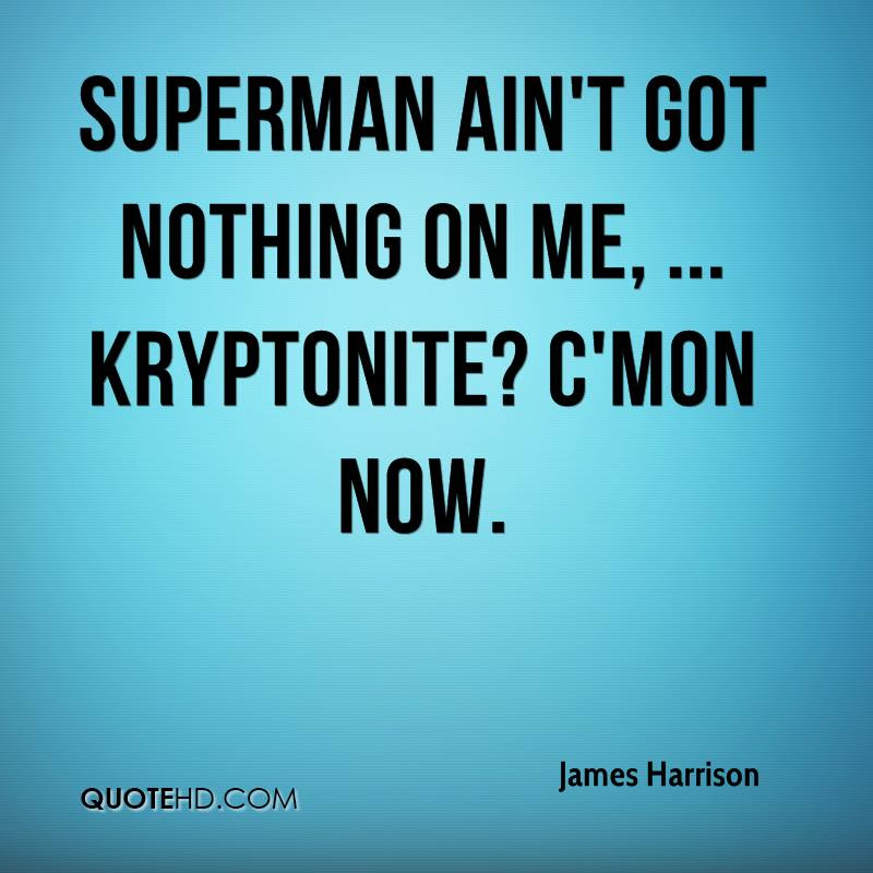 James Harrison Quotes Quotehd