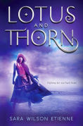 Title: Lotus and Thorn, Author: Sara Wilson Etienne