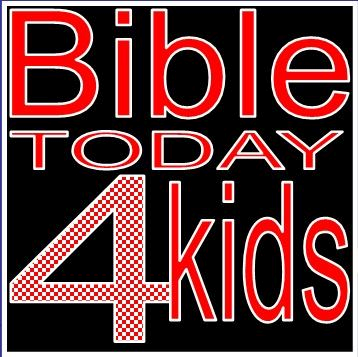 Bible Today 4 Kids