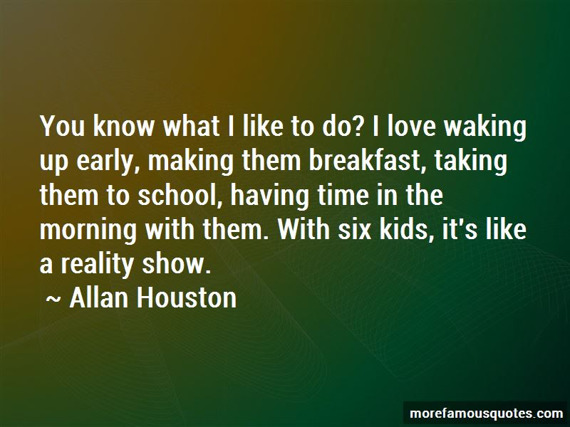 I Love Waking Up Early Quotes Top 5 Quotes About I Love Waking Up