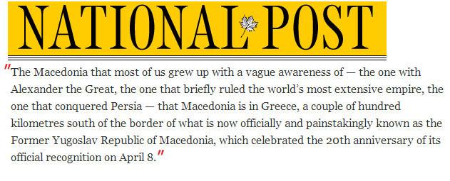 national post macedonia National Post: Τα Σκόπια δεν είναι Μακεδονία. H Μακεδονία του Αλεξανδρου είναι στην Ελλάδα