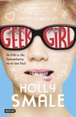 Geek Girl (Geek Girl I) Holly Smale