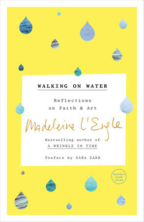 http://www.penguinrandomhouse.com/books/96880/walking-on-water-by-madeleine-lengle/