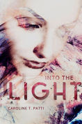 Title: Into the Light, Author: Caroline T. Patti