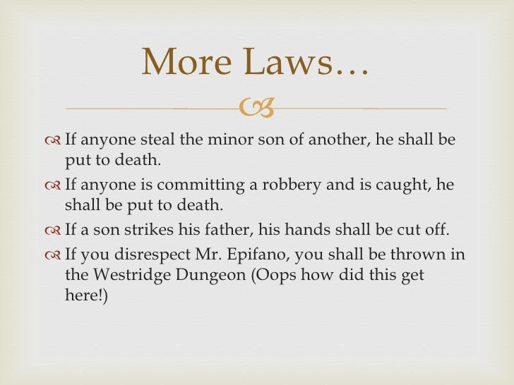 More Laws…                   If anyone steal the minor son of another, he shall be  put to death.&#...