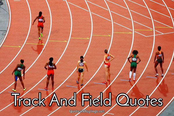Inspirational Motivational And Funny Track And Field Quotes