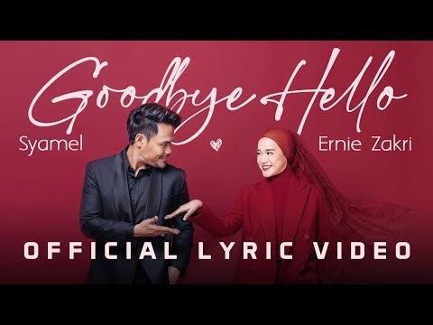 LIRIK LAGU Syamel & Ernie Zakri - Goodbye Hello [Official Lyric Video]