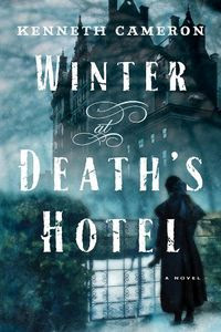Winter at Death's Hotel by Kenneth Cameron