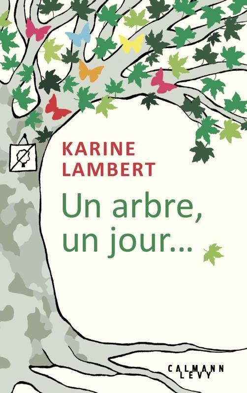 """Résultat de recherche d'images pour """"un arbre, un jour... calmann levy"""""""