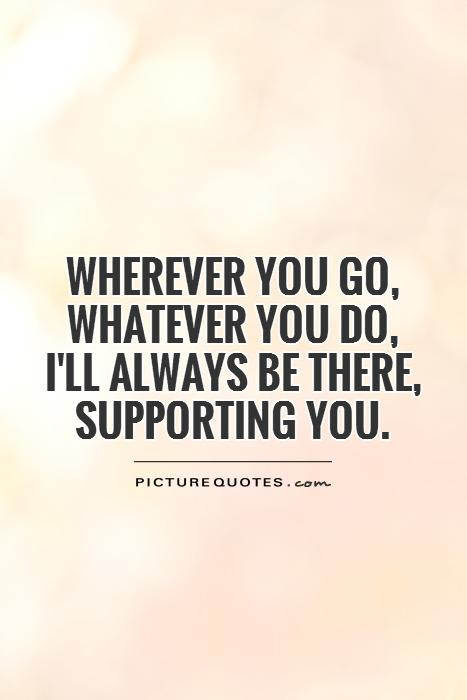 Supportive Quotes Supportive Sayings Supportive Picture Quotes