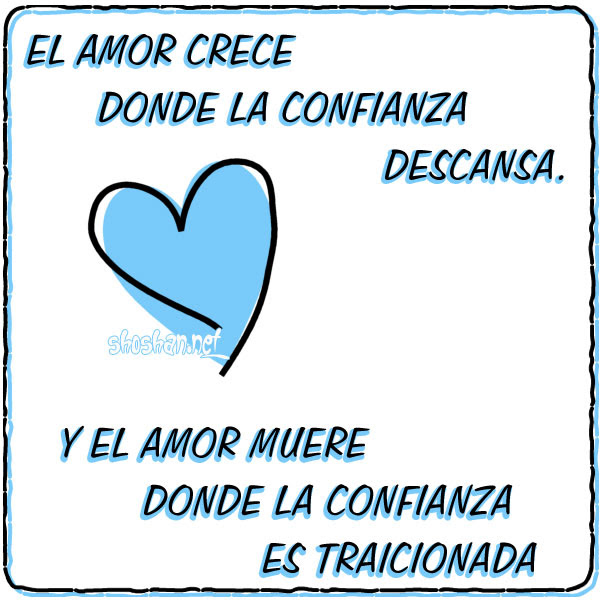 Imagenes Con Frases Amor El Amor Muere Donde La Confianza Es