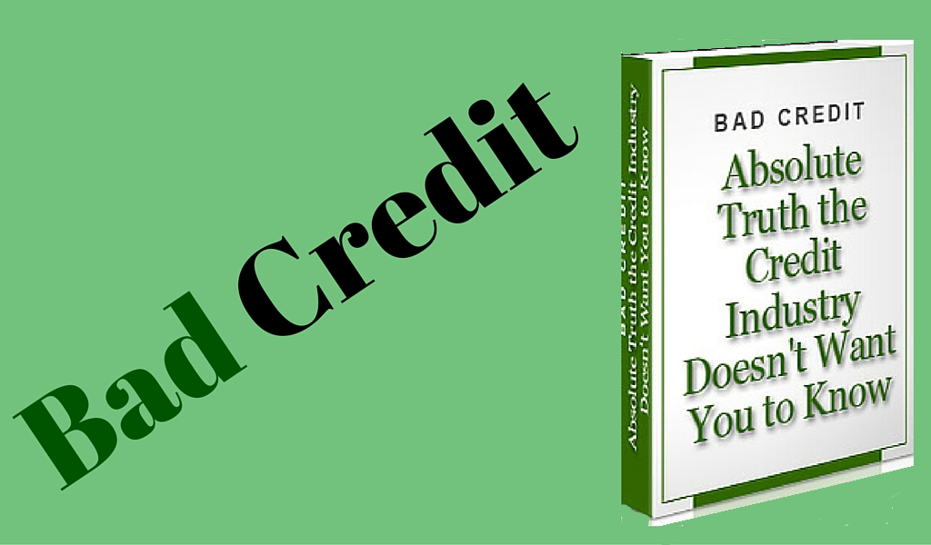 Amazon.com: Bad Credit Absolute Truth the Credit Industry Doesn't ...
