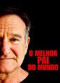 O Melhor Pai do Mundo | filmes-netflix.blogspot.com