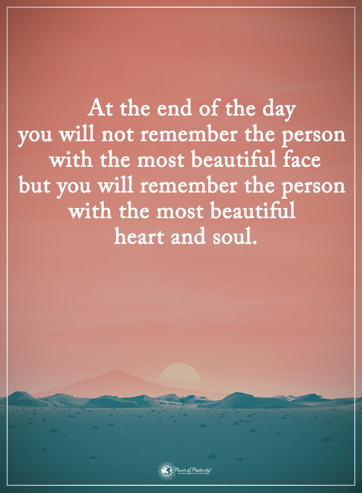 You Will Remember The Person With The Most Beautiful Heart