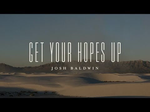 Get Your Hopes Up Lyrics - Josh Baldwin