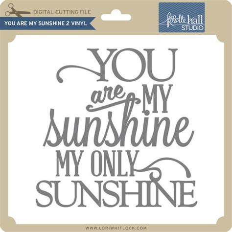 Free 'You Are My Sunshine' Design Cut File from Lori
