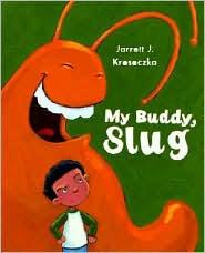My Buddy, Slug by Jarrett J. Krosoczka: Book Cover