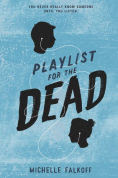 Title: Playlist for the Dead, Author: Michelle Falkoff