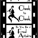 Cheek to Cheek: The Very Best of Fred Astaire