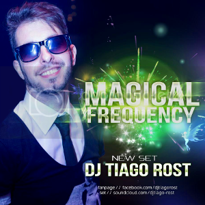 MAGICAL FREQUENCY by DJ Tiago Rost