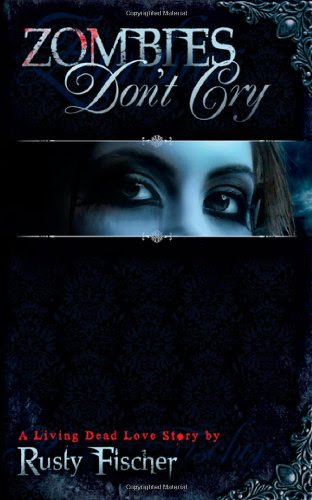 Zombies Don't Cry (A Living Dead Love Story)