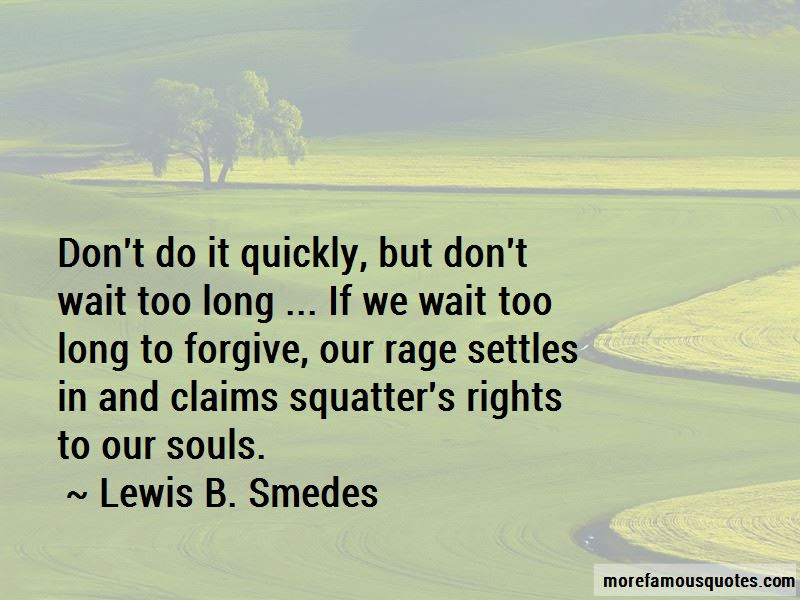 Dont Wait Too Long Quotes Top 10 Quotes About Dont Wait Too Long