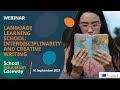 School Education Gateway. Language learning in school: interdisciplinarity and creative writing (Kalbos mokymasis mokykloje: tarpdiscipliniškumas ir kūrybinis rašymas)