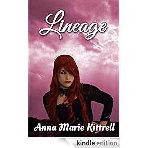 http://www.amazon.com/Lineage-Anna-Marie-Kittrell-ebook/dp/B00NJ2BU6O/ref=sr_1_3?ie=UTF8&qid=1414508076&sr=8-3&keywords=anna+kittrell