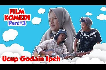 Film Pendek Sunda Si Ucup Ngagombalan Si Ipeh