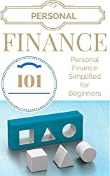 Personal Finance: for beginners - Personal Finance Simplified - Personal Finance 101 (Personal Finance for Beginners - Personal Finance Basics - Budgeting and Saving)