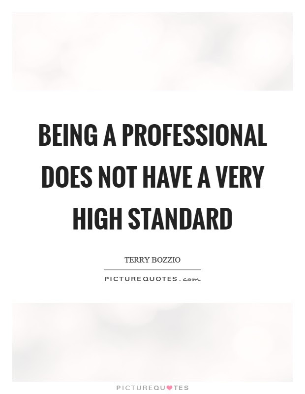 High Standard Quotes Sayings High Standard Picture Quotes