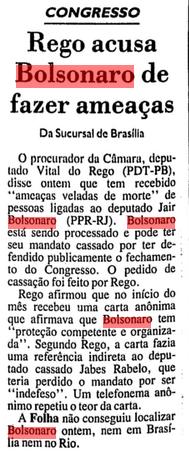 Bolsonaro faz ameaças de morte- como se não bastasse um discurso defendendo o fechamento do Congresso, o digníssimo criminoso enviou ameaças por telefone e por carta ao deputado Vital do Rego. (Clique nas imagens para ler as matérias - arquivo da FSP 27/07/93)