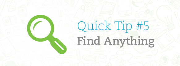 Quick Tip #5 - Find Anything